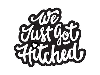 We Just Got Hitched WIP wedding process handtype handlettering hand lettering vector script lettering calligraphy logo brush pen wip