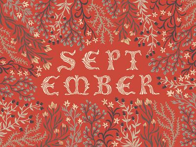 Hello September gothic medieval blackletter pattern design tapestry illustrated type illustration digital painting floral handlettering lettering