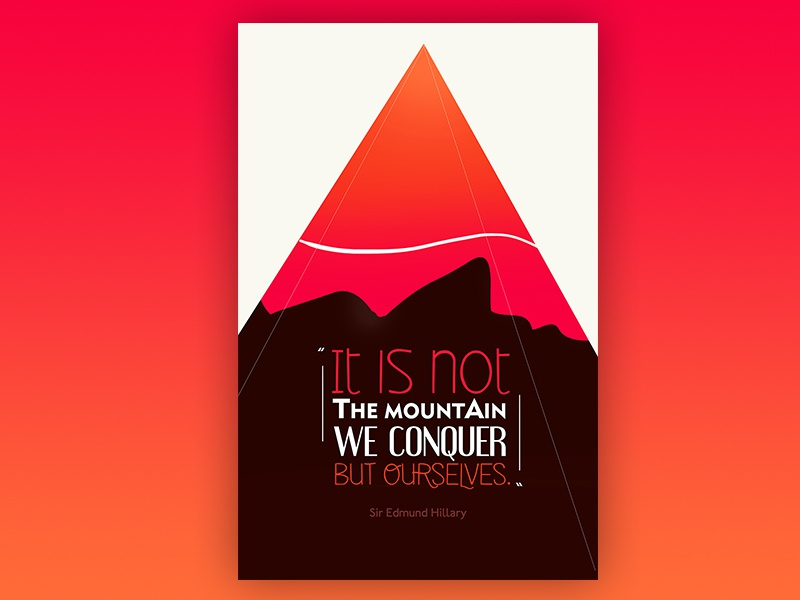 It is not the mountain we conquer but ourselves poster
