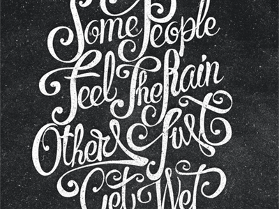 Some People Feel The Rain Others Just Get Wet typography custom bob marley quote