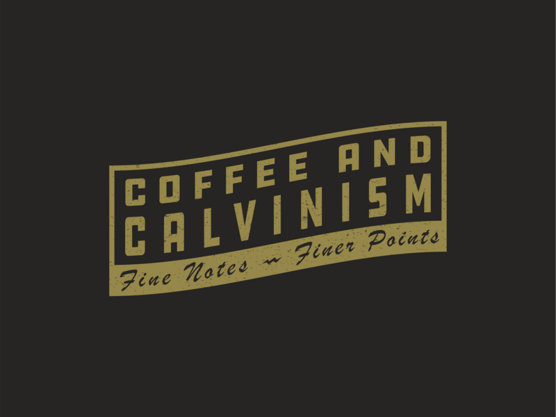 Logo for Coffee and Calvinism theology group coffee branding logo vintage simple design logo design