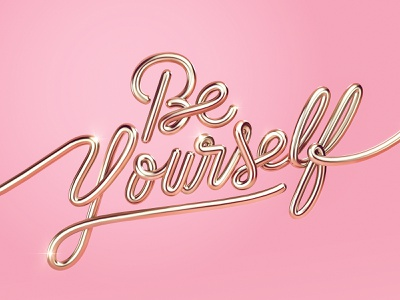Be Yourself | 3D Lettering design trends love maney imagination design experiment shine monoline photoshop cinema 4d lettering 3d pink gold be yourself