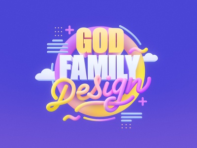 God Family Design | 3D Lettering text render love details design trends photoshop cinema 4d 3d monoline colorful typography graphic design clouds lettering experiment design family god