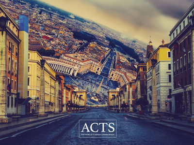Acts - The World Turned Upside Down bible acts church sermon series sermon vatican rome landscape