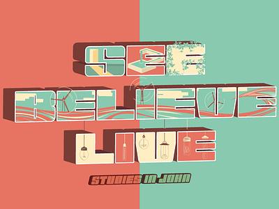 See Believe Live bulb waves wind light water door