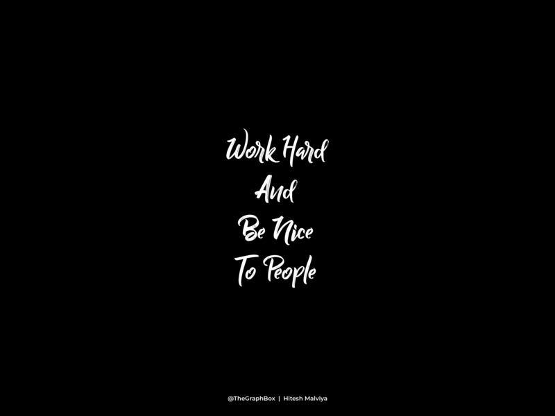 Work Hard And Be Nice To People adobe ilustrator qoutes script lettering art motivate motivation