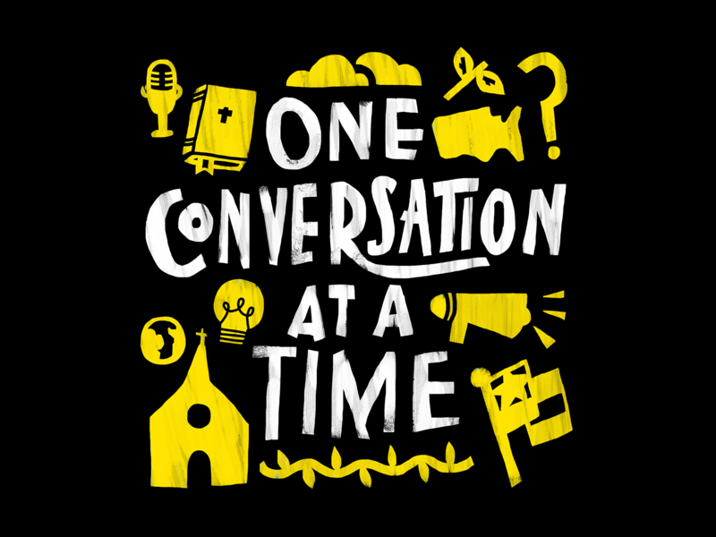 One Conversation at a Time illustration podcast art church justice lettering typography album podcast