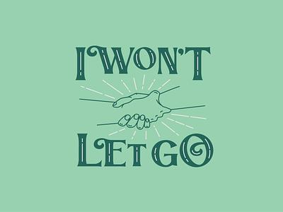 I Won't Let Go illustration bible church sermon