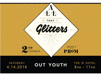 ~ All That Glitters ~ glitter gold out youth second-chance prom adult prom