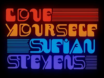 """""""Love Yourself"""" Sufjan Stevens neon sufjan video animation"""