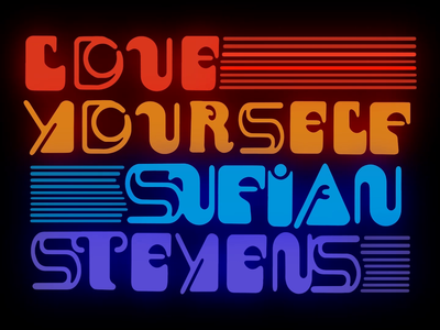 """Love Yourself"" Sufjan Stevens neon sufjan video animation"