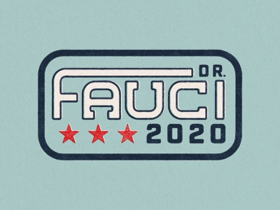 Fauci 2020 political president presidential election coronavirus covid19 faucifor president fauci2020