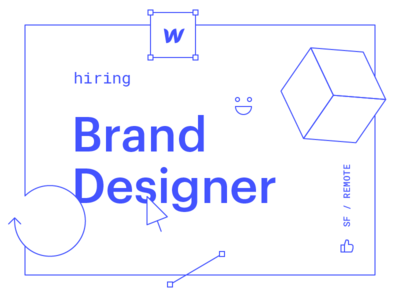 We're hiring a Brand Designer!! or remote sf hello tag me with work designer brand hiring webflow