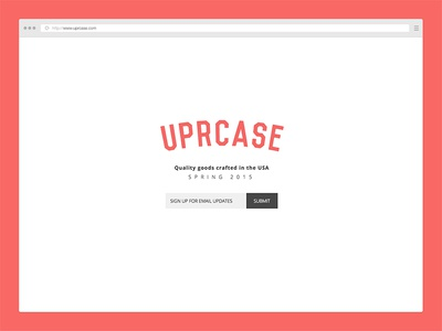 Uprcase Landing Page uprcase coming soon logo mailing list subscribed sign up flat responsive responsive email transactional email