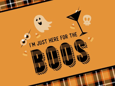 I'm Just Here for the Boos plaid orange is the new black orange fun funny humor punny type fall halloween