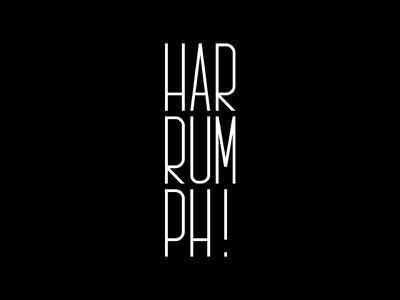Harrumph! Logo logo identity lettering typography bw type