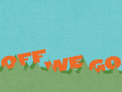 Off We Go trees texture typography orange