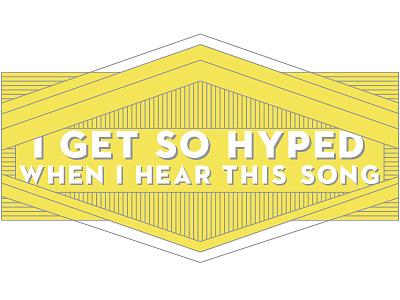 I Get So Hyped v.2 typography pattern