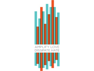 Amplify Love, Dissipate Hate typography