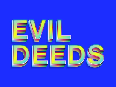 Evil Deeds lettering art type evil gradient colorful lettering typography