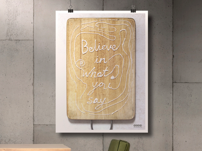 BELIEVE IN WHAT YOU SAY poster typography good personal