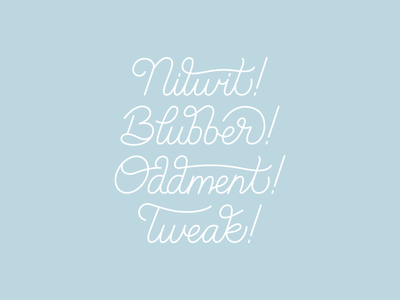 Nitwit! Blubber! Oddment! Tweak! quote dumbledore albus potter harry minimal light blue typography type script lettering