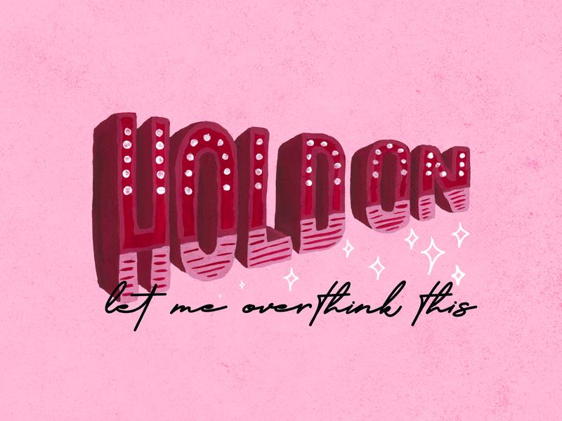 Hold on.... stars dreamy struggle twenties gouache sticker pink inspiration charleston design illustration typography