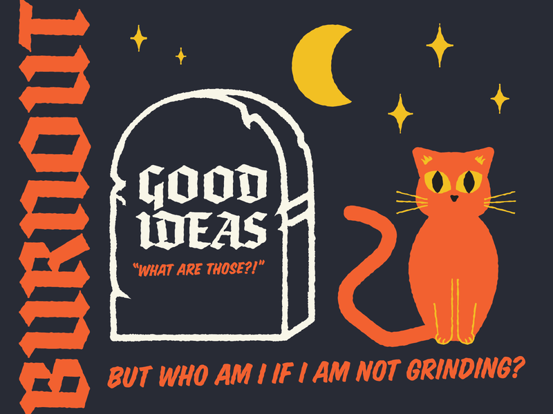Burnout. grind design stars inspiration fried good ideas dark burnout fun illustration blackcat cat kitty spooky weeklywarmup