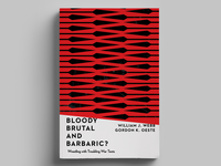 Bloody, Brutal, and Barbaric? book cover design