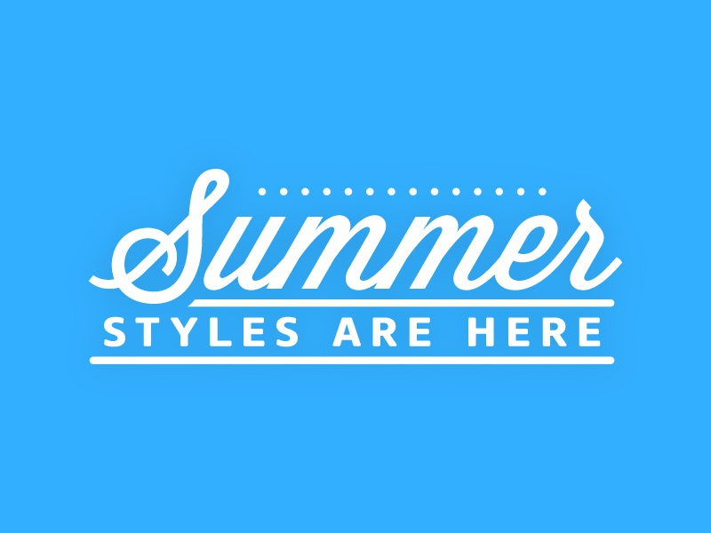 Summer Styles Are Here lettering script typography type