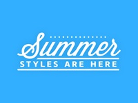 Summer Styles Are Here