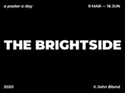 Posters series || The brightside 9 Mar - 16 Jun vector poster design united kingdom graphic designer london art direction photography challenge lockdown covid-19 posters series typography illustration graphic design poster