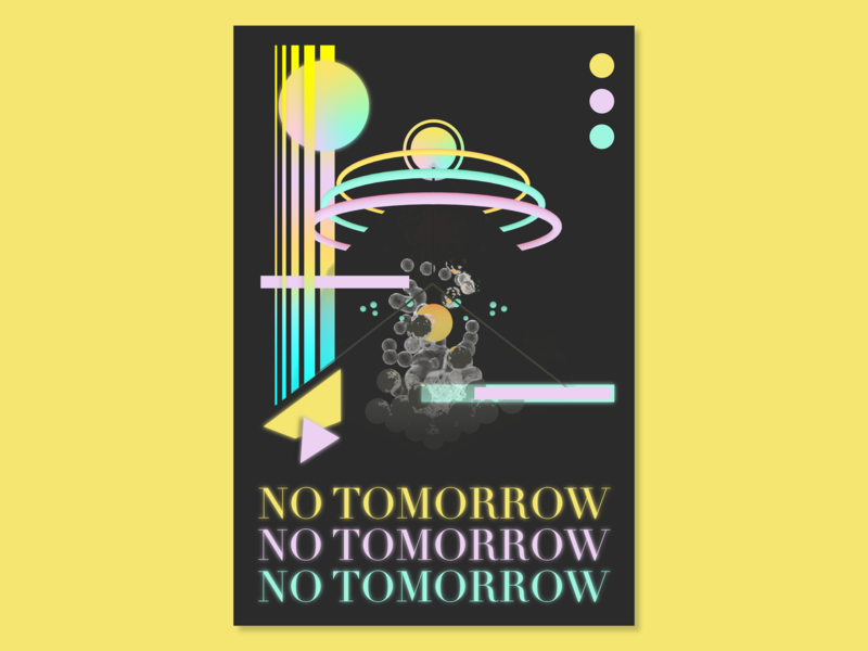 No Tomorrow Poster print vector tomorrow adobe illustrator abstract 90s 3d vaporwave poster art photoshop motion illustrator illustration c4d poster poster design design