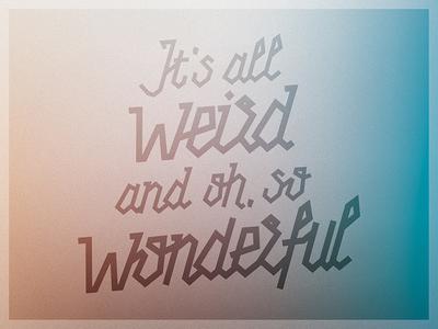 It's all weird | 01 of 25