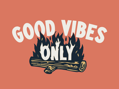 Good Vibes Only - Available for purchase.