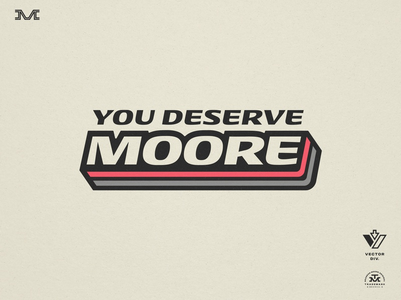 You Deserve Moore