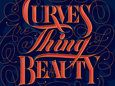 Curves are a Thing of Beauty friends of type lettering