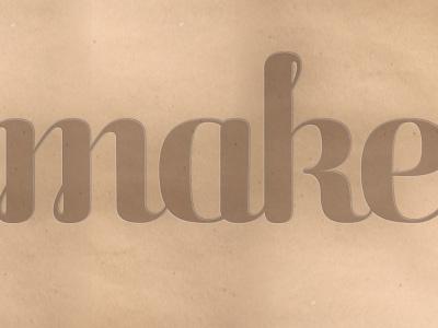 Make script upright craft paper type lettering
