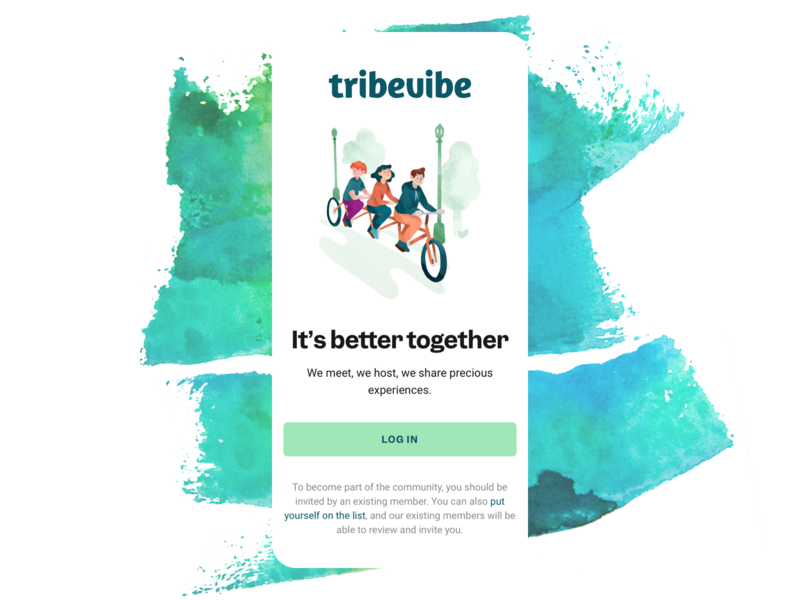 Tribevibe - It's Better Together travel friends list friends organic green welcome splash screen login register watercolor illustrations visual design visual language illustration accomodation community hospitality hosts guests mobile app mobile ux design