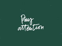 Pay Attention custom typography modern branding custom type branding typography