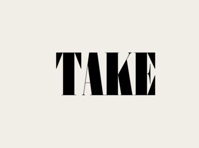 Take.
