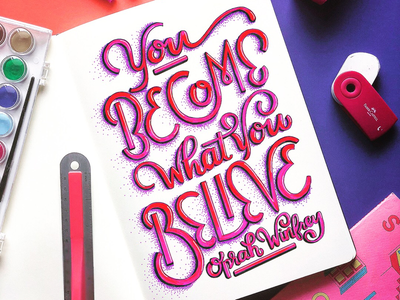 You Become what you Believe typography inspiration typography design artwork typography art lettering handmade font hand lettering brush lettering