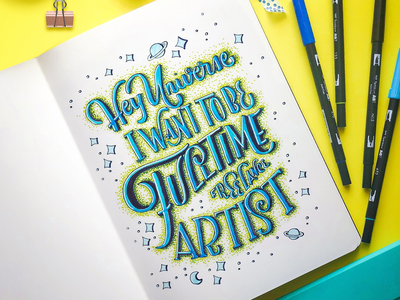 Hey Universe, I want to be a Full-time Freelance Artist typography typography art lettering handmade font hand lettering brush lettering