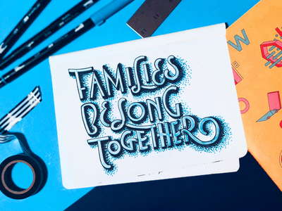 Families Belong Together typography art typography lettering hand lettering handmade font brush lettering