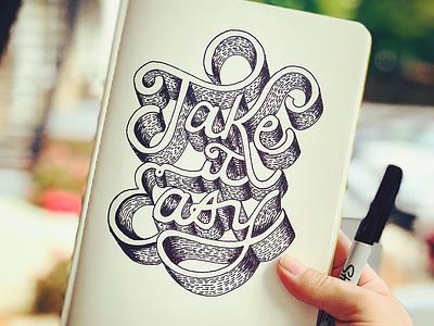 Take it Easy sharpie art typography art typography handmade font hand lettering lettering brush lettering