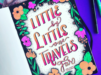Little by little, one travels far. - J. R. R. Tolkien handmade font typography lettering typography art brush lettering