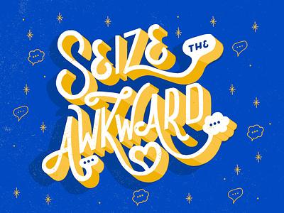 Seize the Awkward lettering design typography typography inspired typography design typography art brush lettering lettering