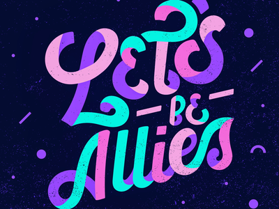 Let's Be Allies artoftype instatype tyxca typelove type typography typeface typegang brushlettering handmadefont handlettering lettering ligaturecollective letsbeallies strengthinletters goodtypetuesday goodtype
