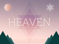 Heaven Upon Earth