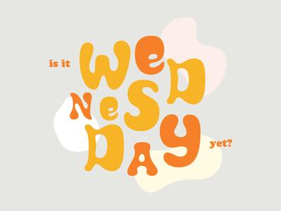 Is It Wednesday Yet?